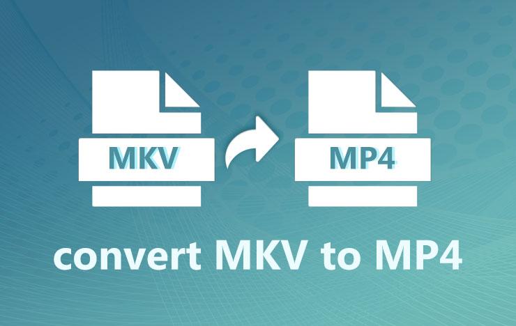 convert MKV to MP4