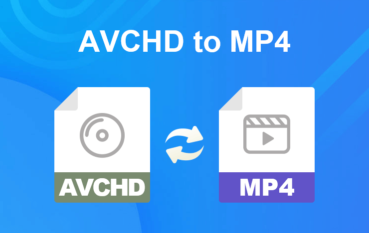 AVCHD to MP4