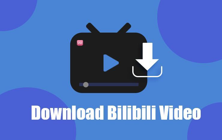 Download Bilibili Videos
