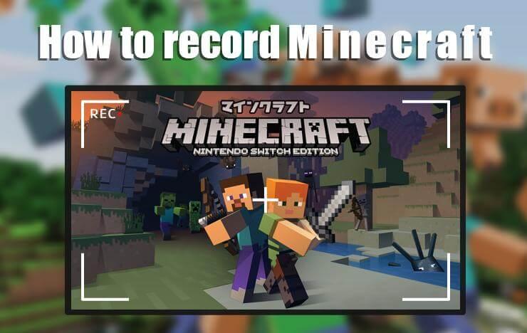 Record Minecraft Videos