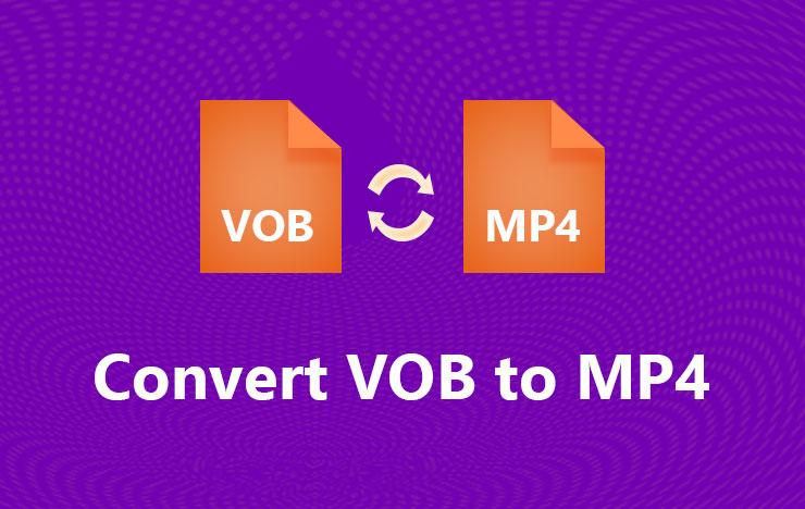 convert VOB to MP4