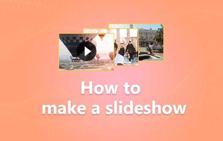 How to make a slideshow