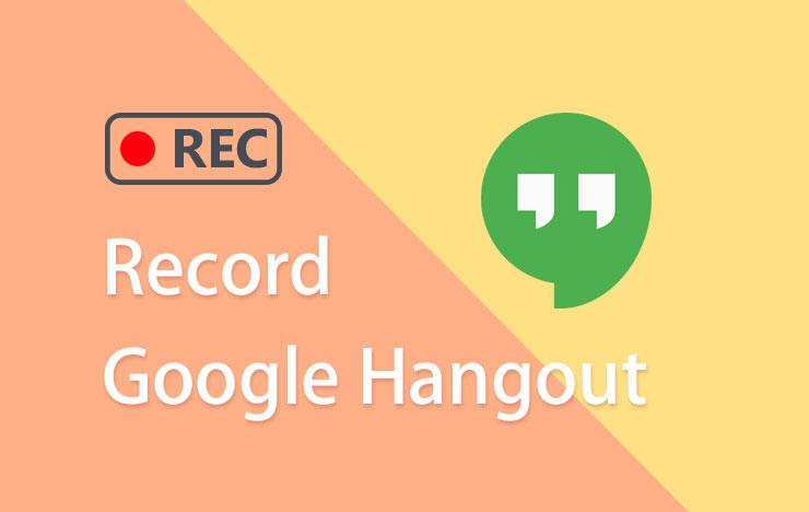 record Google Hangout