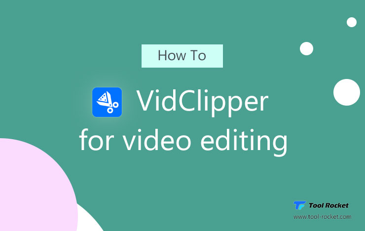 VidClipper Product Guide